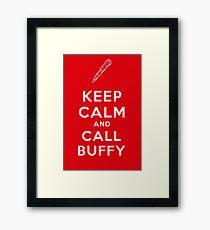 Keep Calm And Call Buffy Framed Print