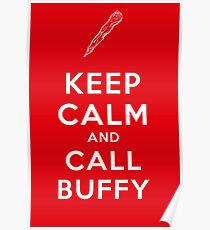 Keep Calm And Call Buffy Poster