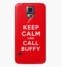 Keep Calm And Call Buffy Case/Skin for Samsung Galaxy
