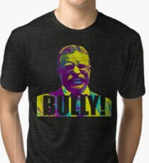 Bully! - Theodore Roosevelt - Cutout Text Tri-blend T-Shirt