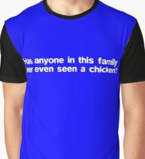 Has anyone in this family ever even seen a chicken? Graphic T-Shirt