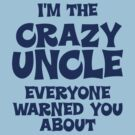 Crazy Uncle by cowpie