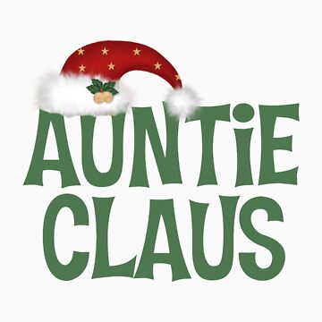 Funny Auntie Claus Christmas Gift by cowpie