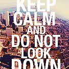 keep calm and do not look down by buselikmakami
