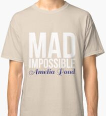 mad impossible; Classic T-Shirt
