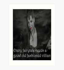 Once Upon A Time - Evil Queen - Every fairytale needs a good old fashioned villain Art Print