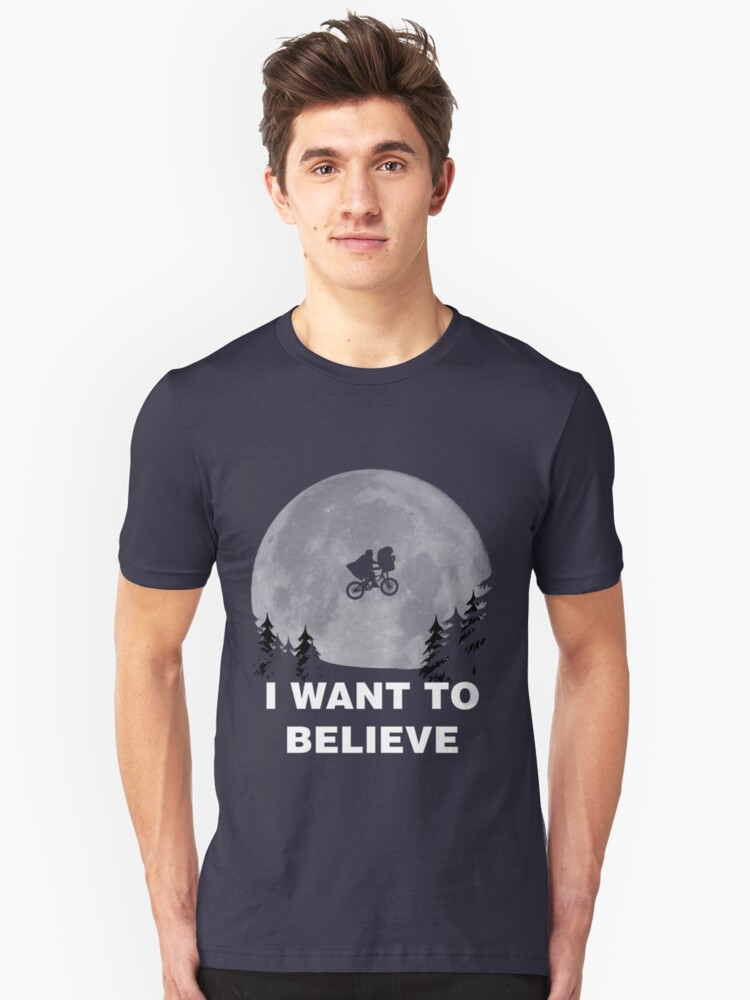 I Want To Believe In E.T. Unisex T-Shirt Front