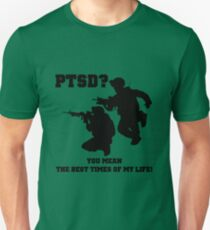 PTSD? You mean the best years of my life! Unisex T-Shirt