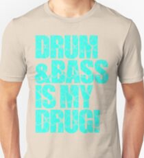 DRUM & BASS IS MY DRUG (CYAN) T-Shirt