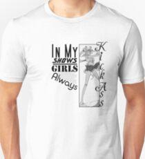 In My Shows, Girls Kick Ass! Unisex T-Shirt