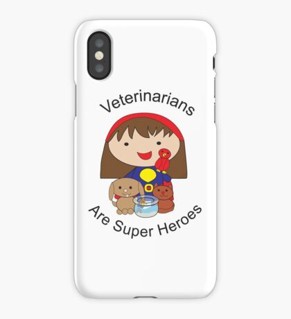 Veterinarians Are Super Heroes iPhone Case/Skin