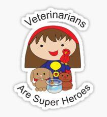 Veterinarians Are Super Heroes Sticker
