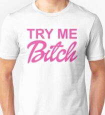 TRY ME BITCH Unisex T-Shirt