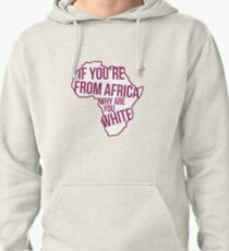 Oh my god Karen, you can't just ask people why they're white! Pullover Hoodie