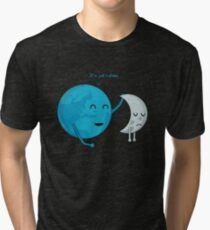 It's just a phase... Tri-blend T-Shirt