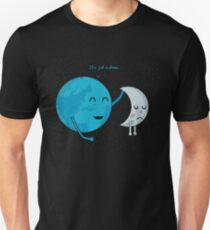 It's just a phase... Unisex T-Shirt