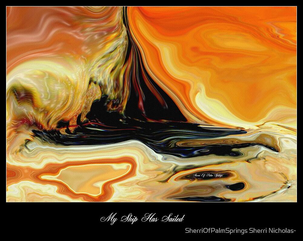 MY SHIP AS SAILED by SherriOfPalmSprings Sherri Nicholas-