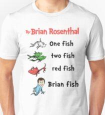 One fish, two fish, red fish, Brian fish Unisex T-Shirt