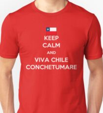 Keep calm and viva Chile conchetumare Unisex T-Shirt