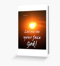 """Let me see your face God."" by Carter L. Shepard Greeting Card"