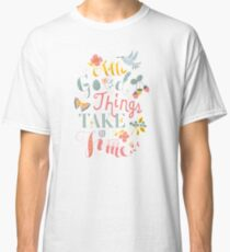 All Good Things - Hand Lettering Inspiring Quote Classic T-Shirt