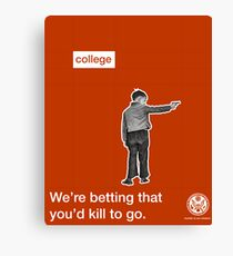 Killing for College  Canvas Print