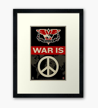War Is Peace 1984 IGSOC Party Propaganda Poster Framed Print