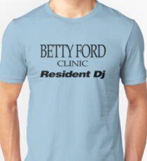 BETTY FORD CLINIC RESIDENT DJ (BLACK) T-Shirt
