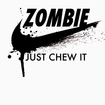 Just Chew It (black) by disasterink