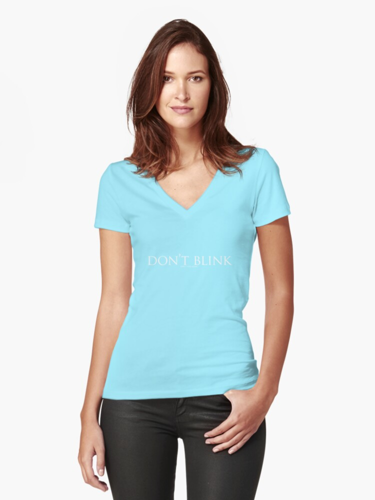 Don't Blink Women's Fitted V-Neck T-Shirt Front