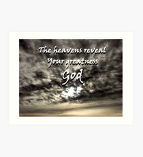 """""""The heavens reveal Your greatness God"""" by Carter L. Shepard Art Print"""