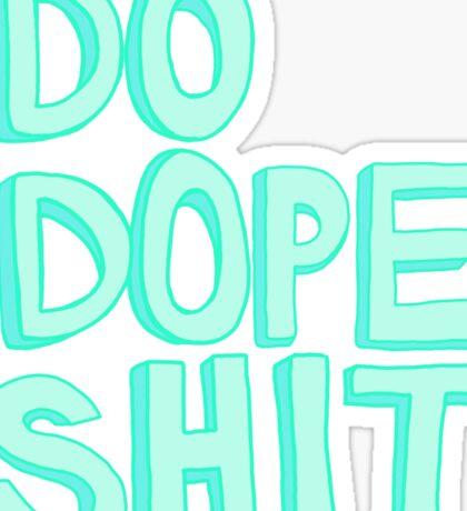 Do Dope Shit Kanye Inspiration Typography  Sticker