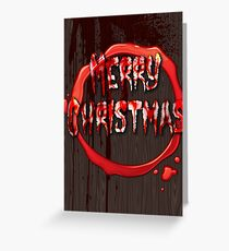 BLOODY CHRISTMAS CARD Greeting Card
