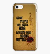 Some People Just Need A Hug iPhone Case/Skin