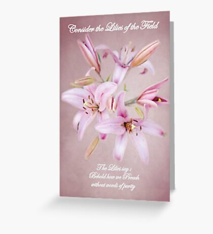 'Consider the Lilies of the Field'   With Text Greeting Card