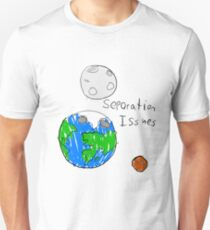 Separation Issues T-Shirt