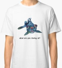 What Are You Staring At? Classic T-Shirt