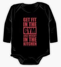 Get Fit in the Gym Lose Weight in the Kitchen - Inspirational Gym Quote One Piece - Long Sleeve