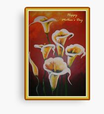 White Calla Lilies Happy Mother's Day Greetings Canvas Print