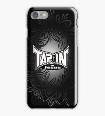 Tap-In to Jesus black bg  iPhone Case/Skin