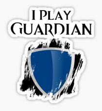 I Play Guardian Sticker