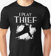 I Play Thief T-Shirt