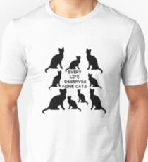 Every Life Deserves Nine Cats Unisex T-Shirt