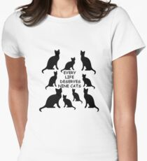 Every Life Deserves Nine Cats Womens Fitted T-Shirt