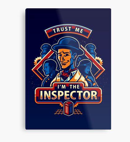 Trust The Inspector - POSTER Metal Print