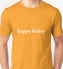 Happy friday Unisex T-Shirt