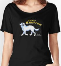 Great Pyrenees :: Totally Hairifying Women's Relaxed Fit T-Shirt