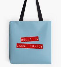 Hello to Jason Isaacs Tote Bag