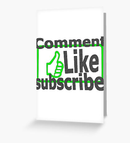 Comment, like, subscribe, Greeting Card