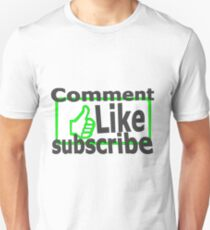 Comment, like, subscribe, Unisex T-Shirt